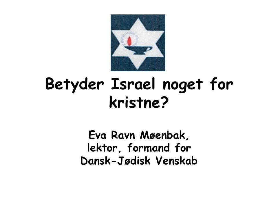 Betyder Israel noget for kristne