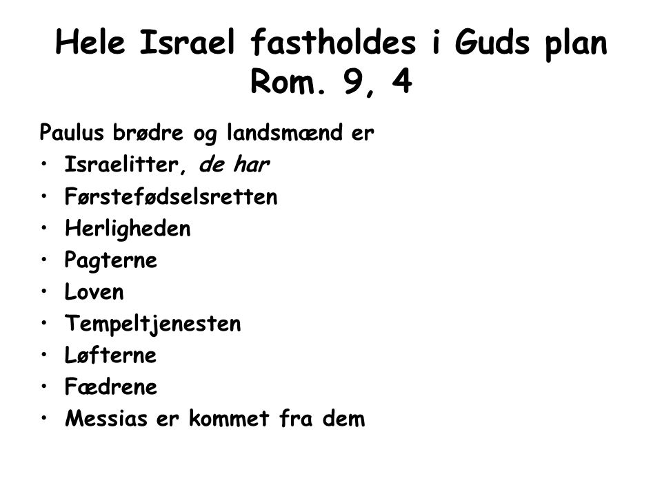 Hele Israel fastholdes i Guds plan Rom. 9, 4
