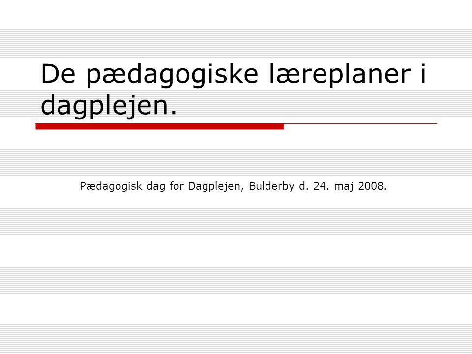 De pædagogiske læreplaner i dagplejen.