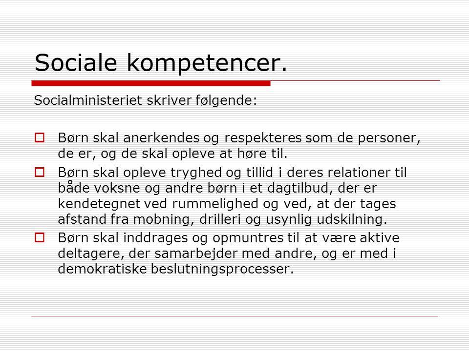 Sociale kompetencer. Socialministeriet skriver følgende: