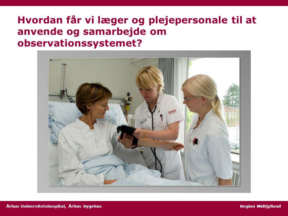 Hvordan får vi læger og plejepersonale til at anvende og samarbejde om observationssystemet