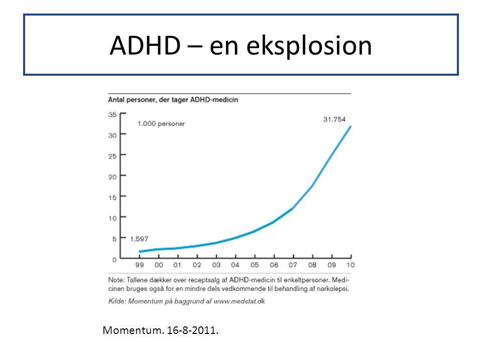 ADHD – en eksplosion Momentum. 16-8-2011.