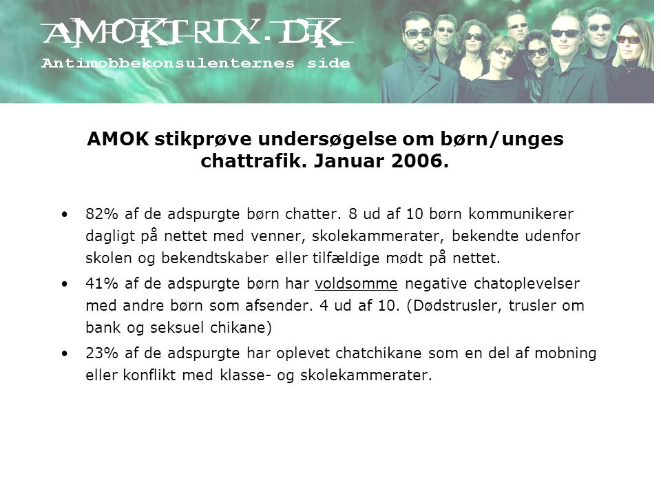 AMOK stikprøve undersøgelse om børn/unges chattrafik. Januar 2006.
