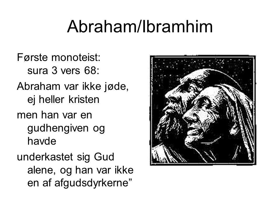Abraham/Ibramhim Første monoteist: sura 3 vers 68: