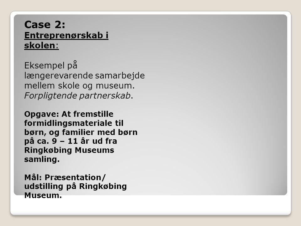 Case 2: Entreprenørskab i skolen: