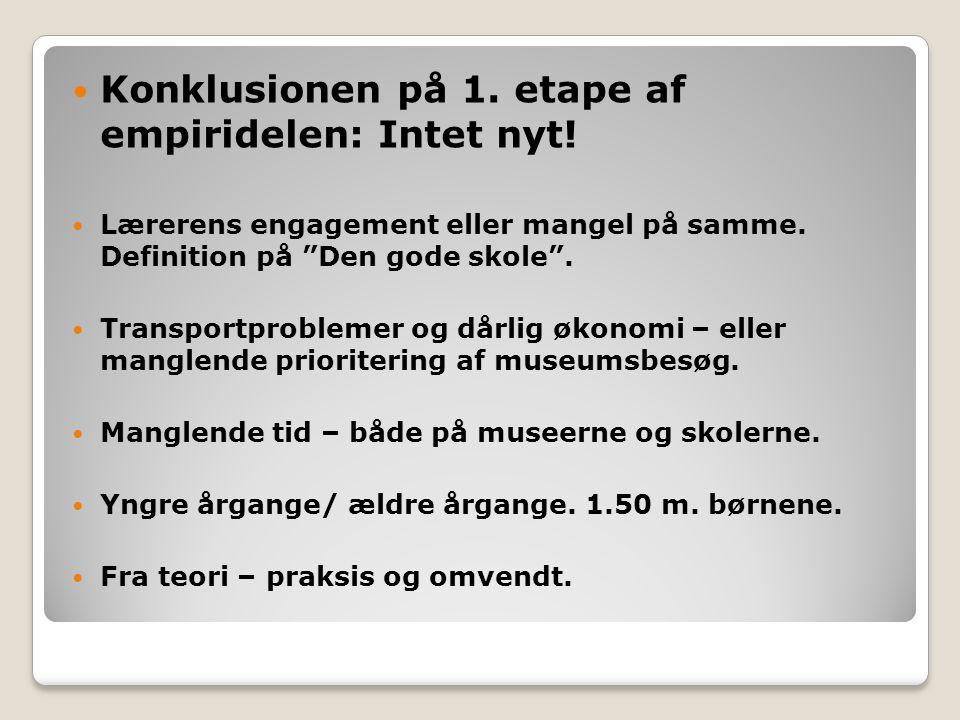 Konklusionen på 1. etape af empiridelen: Intet nyt!