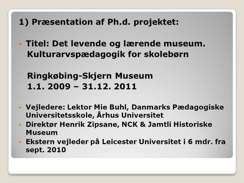 1) Præsentation af Ph.d. projektet:
