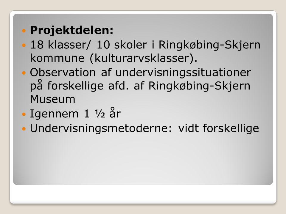 Projektdelen: 18 klasser/ 10 skoler i Ringkøbing-Skjern kommune (kulturarvsklasser).