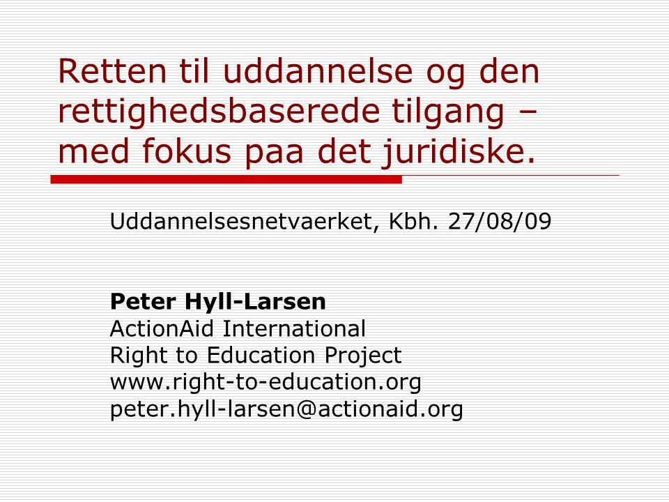 Retten til uddannelse og den rettighedsbaserede tilgang – med fokus paa det juridiske.