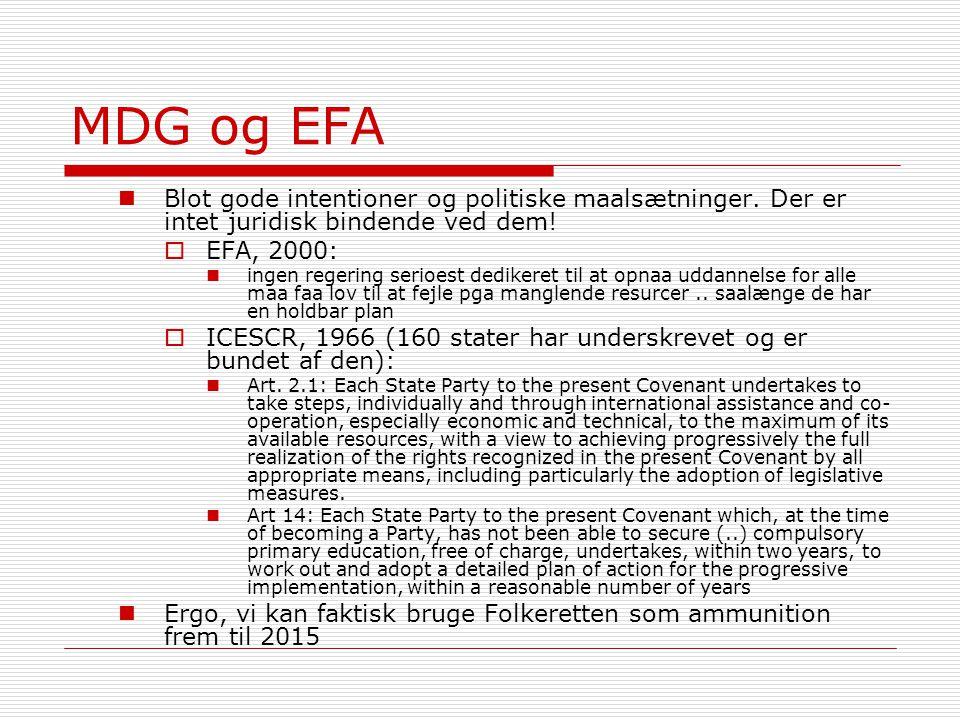 MDG og EFA Blot gode intentioner og politiske maalsætninger. Der er intet juridisk bindende ved dem!
