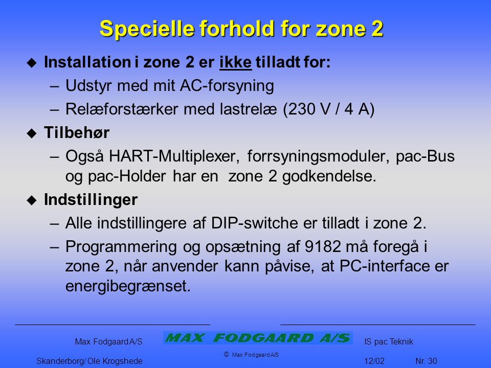 Specielle forhold for zone 2