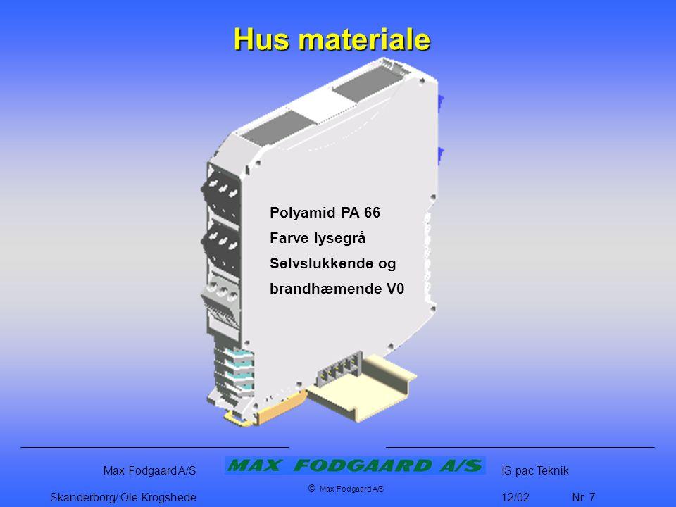 Hus materiale Polyamid PA 66 Farve lysegrå Selvslukkende og