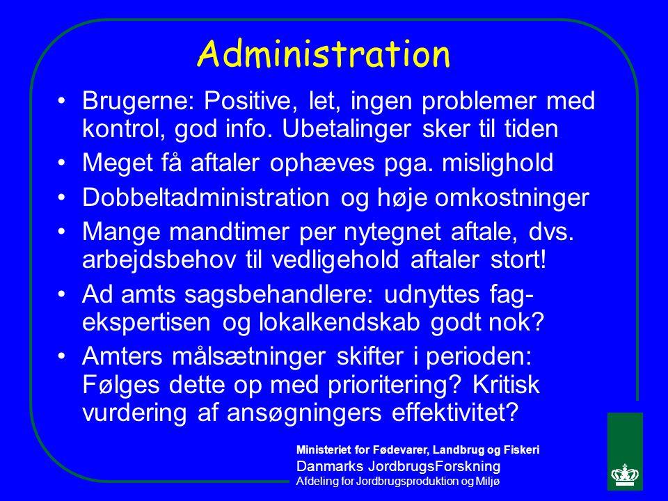 Administration Brugerne: Positive, let, ingen problemer med kontrol, god info. Ubetalinger sker til tiden.