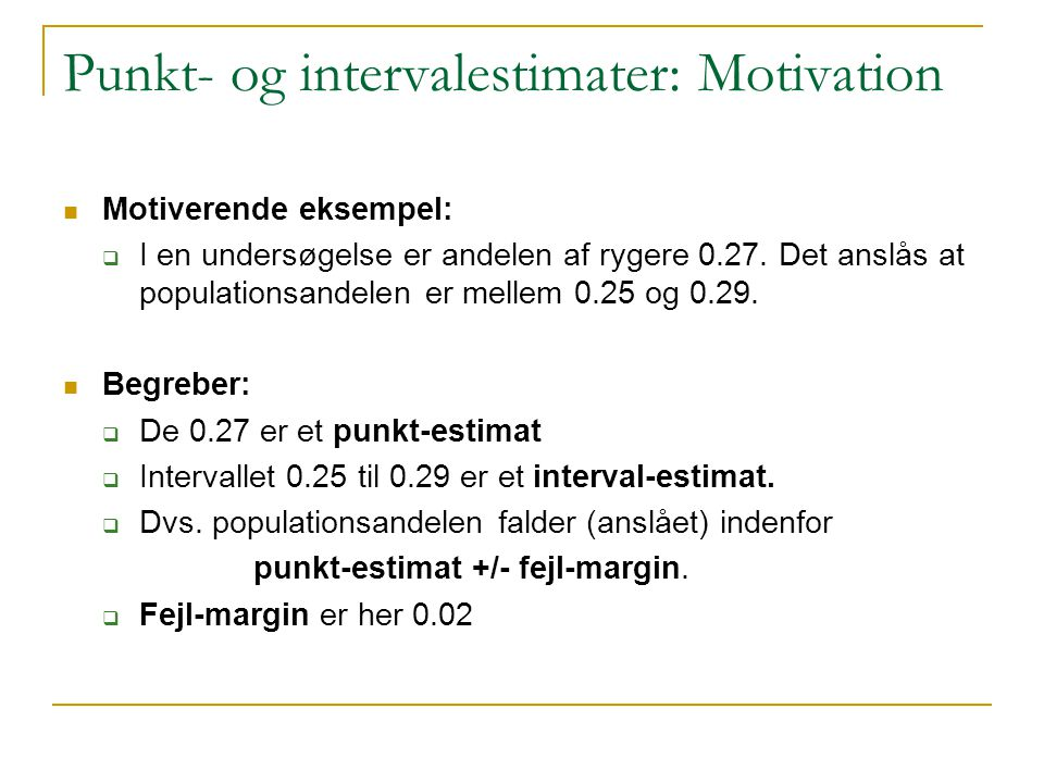 Punkt- og intervalestimater: Motivation