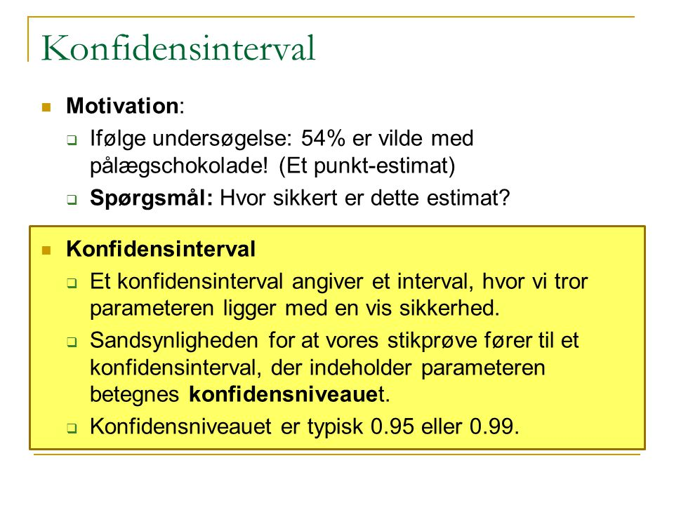Konfidensinterval Motivation:
