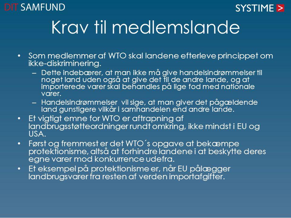 Krav til medlemslande Som medlemmer af WTO skal landene efterleve princippet om ikke-diskriminering.