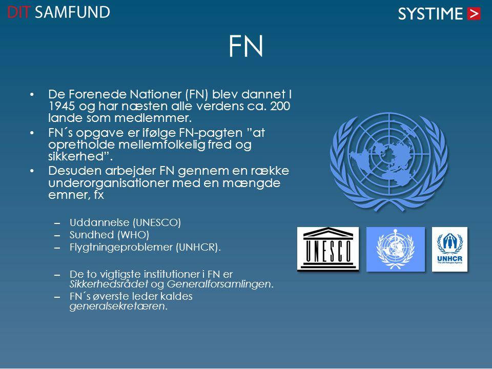 FN De Forenede Nationer (FN) blev dannet I 1945 og har næsten alle verdens ca. 200 lande som medlemmer.