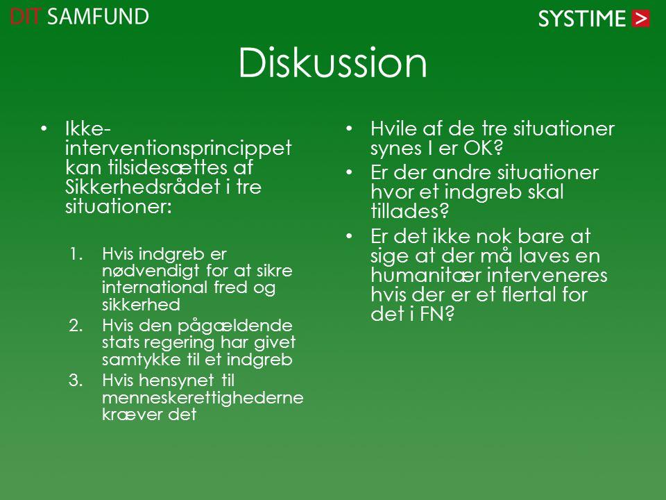Diskussion Ikke-interventionsprincippet kan tilsidesættes af Sikkerhedsrådet i tre situationer:
