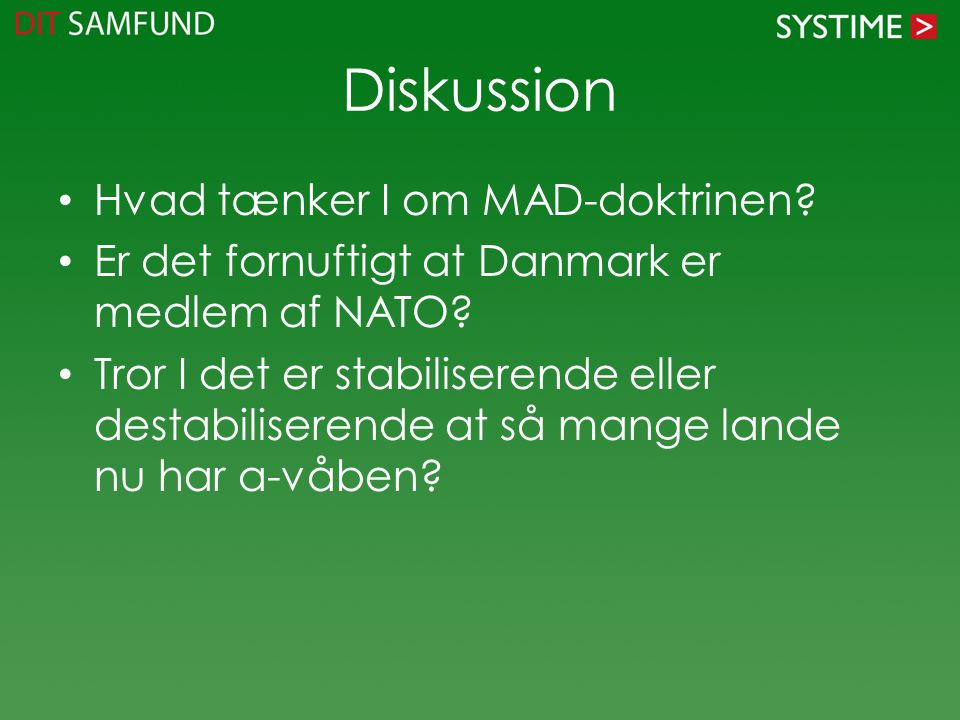 Diskussion Hvad tænker I om MAD-doktrinen