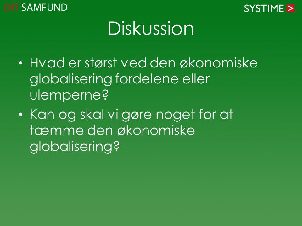 Diskussion Hvad er størst ved den økonomiske globalisering fordelene eller ulemperne