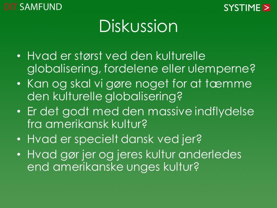 Diskussion Hvad er størst ved den kulturelle globalisering, fordelene eller ulemperne