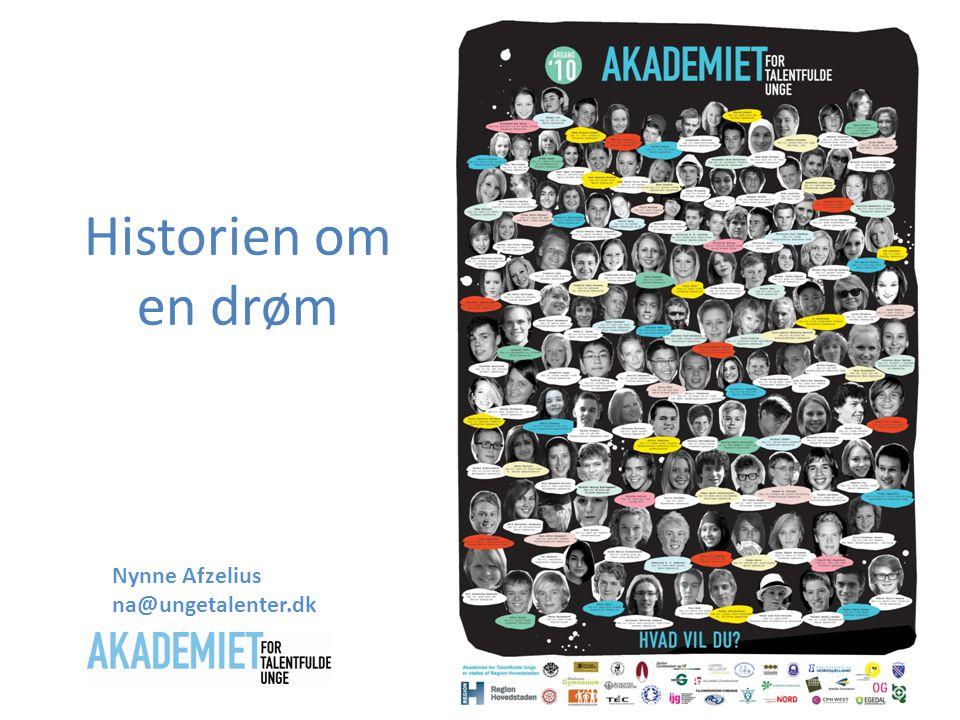 Historien om en drøm Nynne Afzelius na@ungetalenter.dk