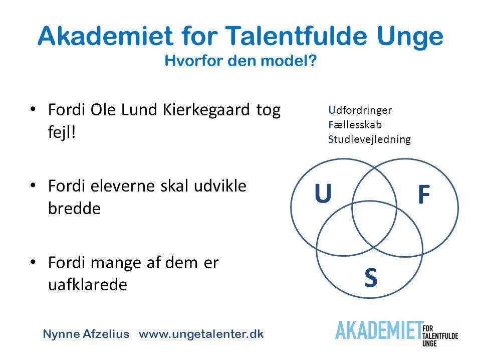 Akademiet for Talentfulde Unge Hvorfor den model
