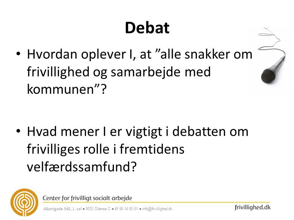 Debat Hvordan oplever I, at alle snakker om frivillighed og samarbejde med kommunen
