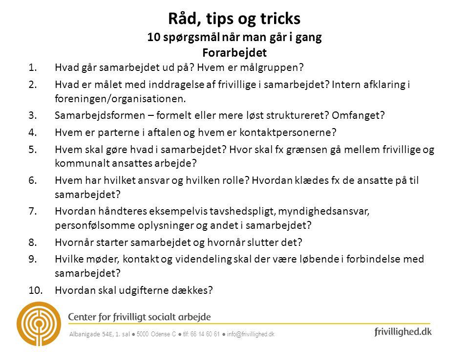 Råd, tips og tricks 10 spørgsmål når man går i gang Forarbejdet