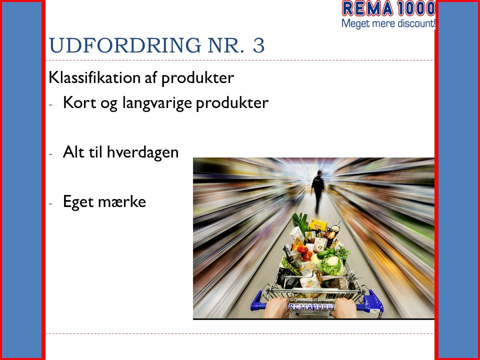 UDFORDRING NR. 3 Klassifikation af produkter