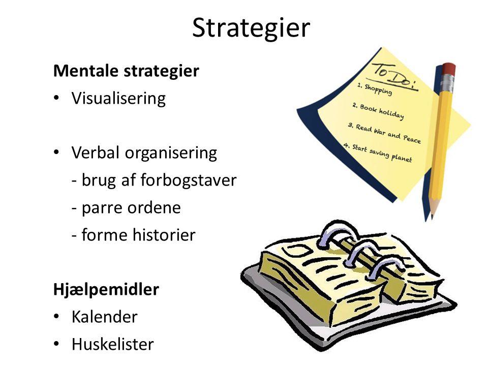 Strategier Mentale strategier Visualisering Verbal organisering
