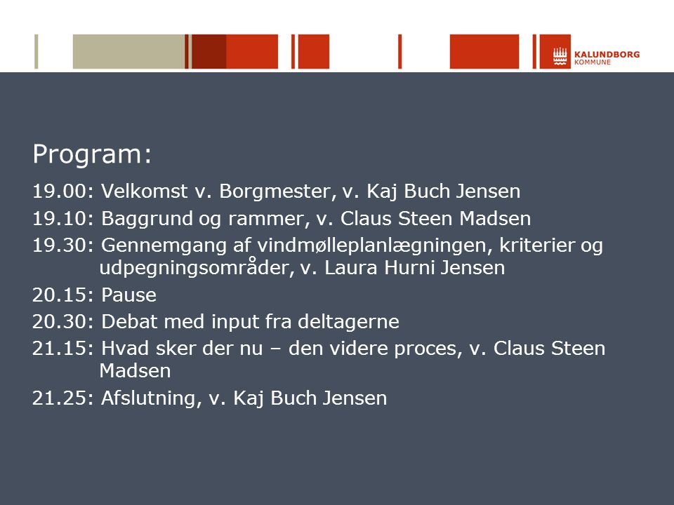 Program: 19.00: Velkomst v. Borgmester, v. Kaj Buch Jensen