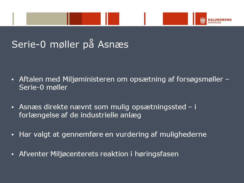 Serie-0 møller på Asnæs Aftalen med Miljøministeren om opsætning af forsøgsmøller – Serie-0 møller.
