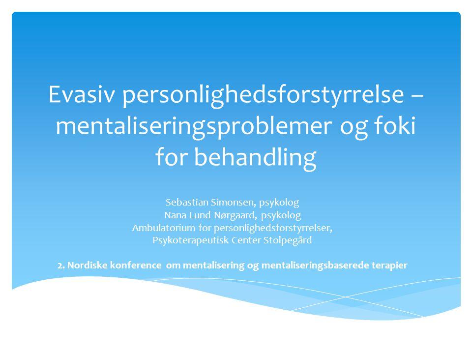 Evasiv personlighedsforstyrrelse – mentaliseringsproblemer og foki for behandling