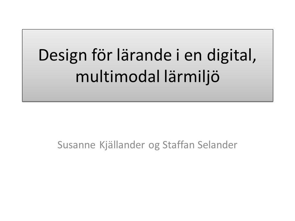 Design för lärande i en digital, multimodal lärmiljö