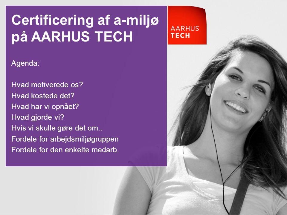 Certificering af a-miljø på AARHUS TECH