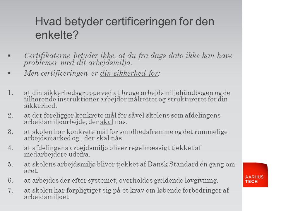 Hvad betyder certificeringen for den enkelte