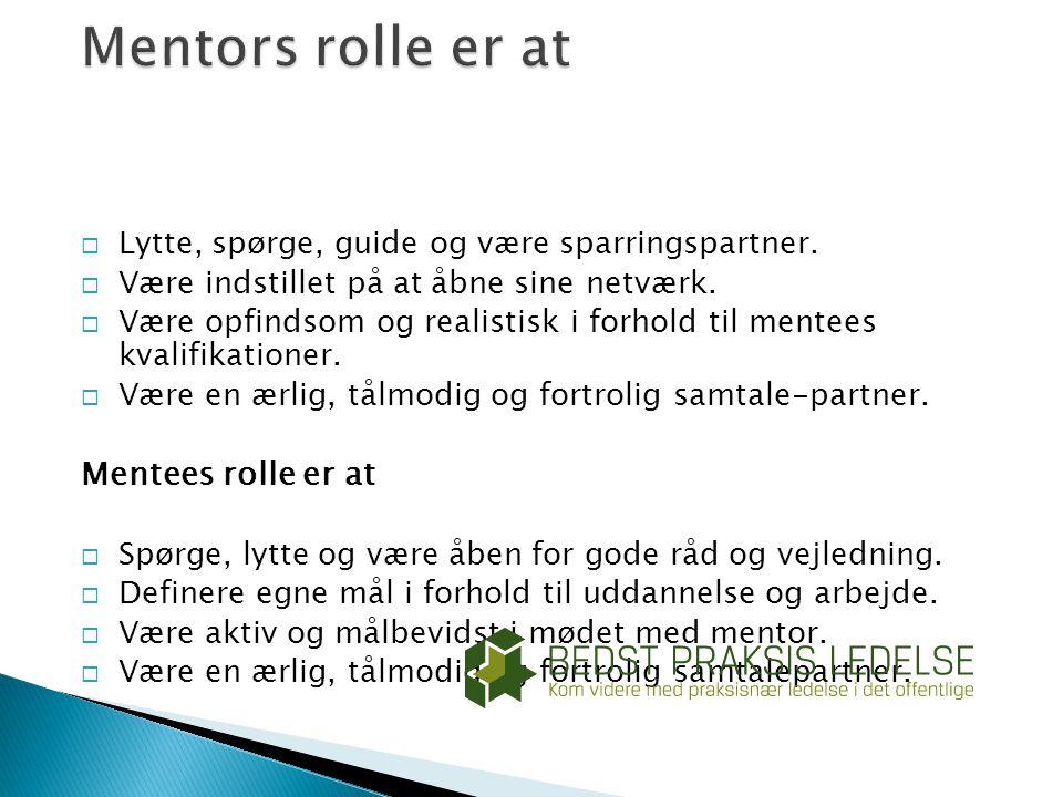 Mentors rolle er at Mentees rolle er at