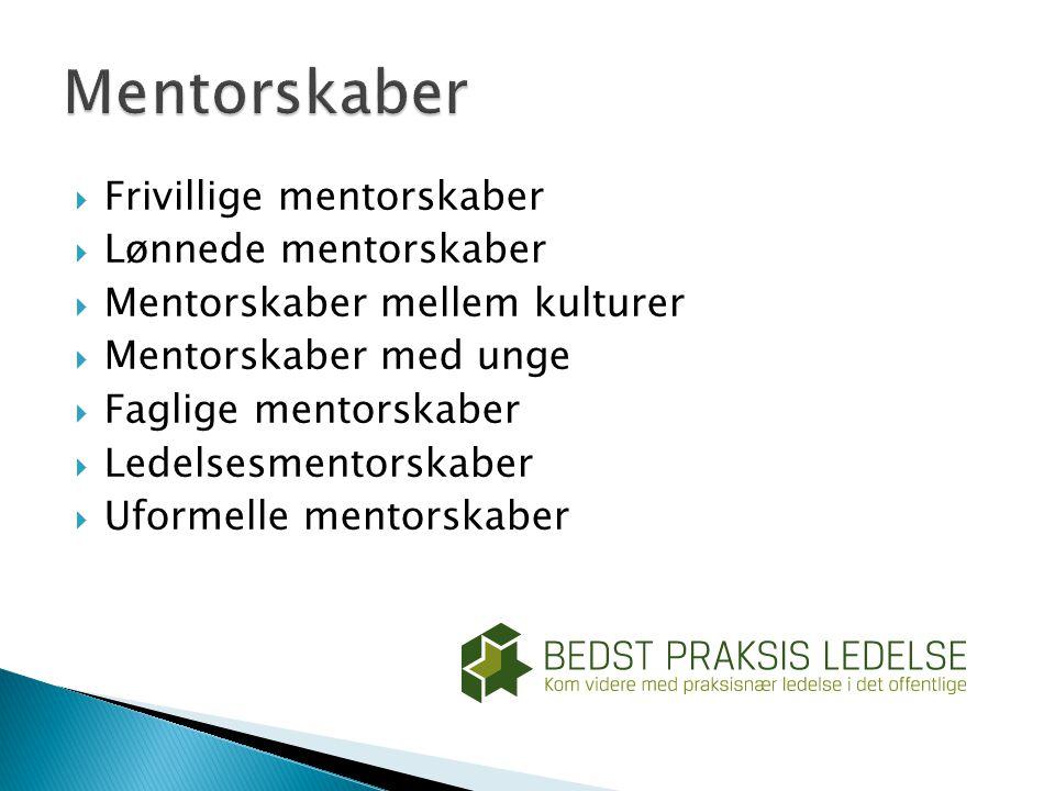 Mentorskaber Frivillige mentorskaber Lønnede mentorskaber