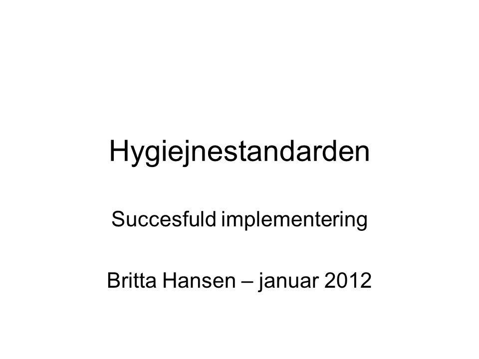Succesfuld implementering Britta Hansen – januar 2012