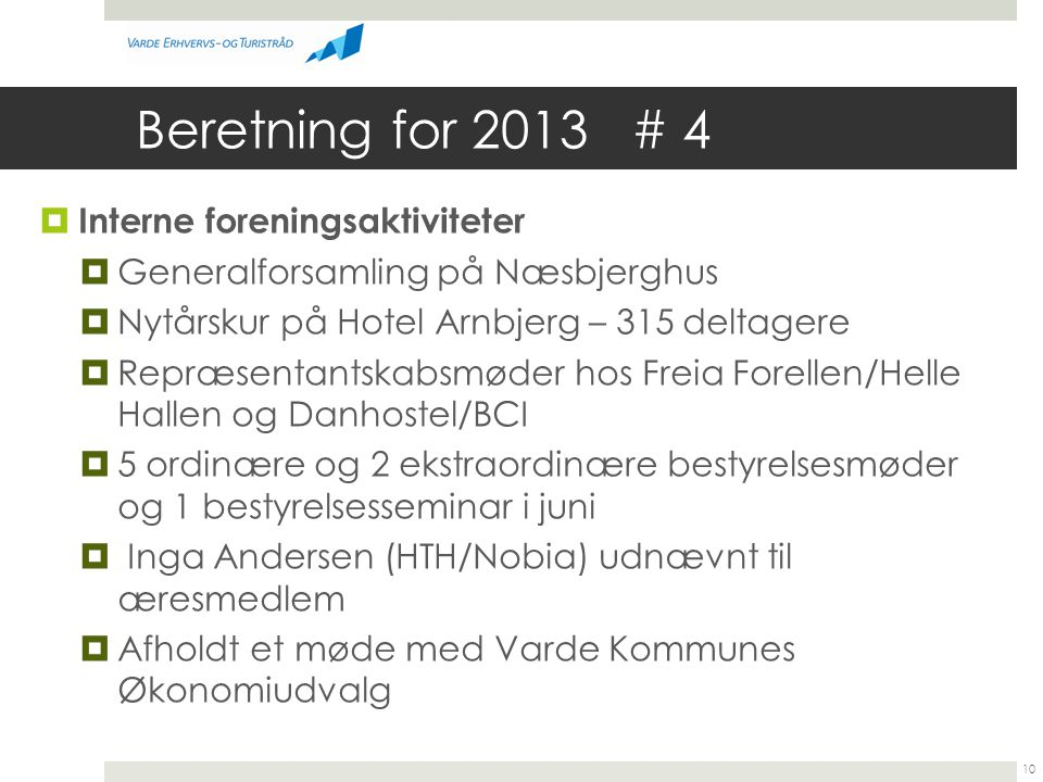 Beretning for 2013 # 4 Interne foreningsaktiviteter