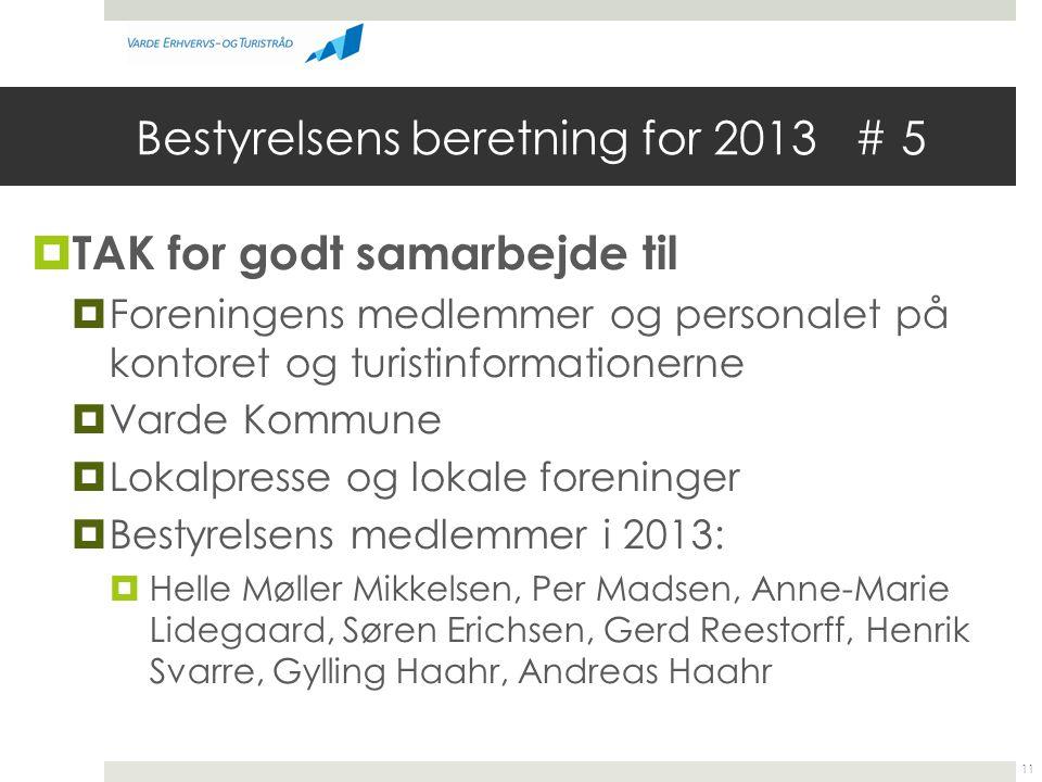 Bestyrelsens beretning for 2013 # 5