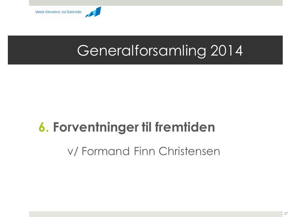 Generalforsamling 2014 6. Forventninger til fremtiden