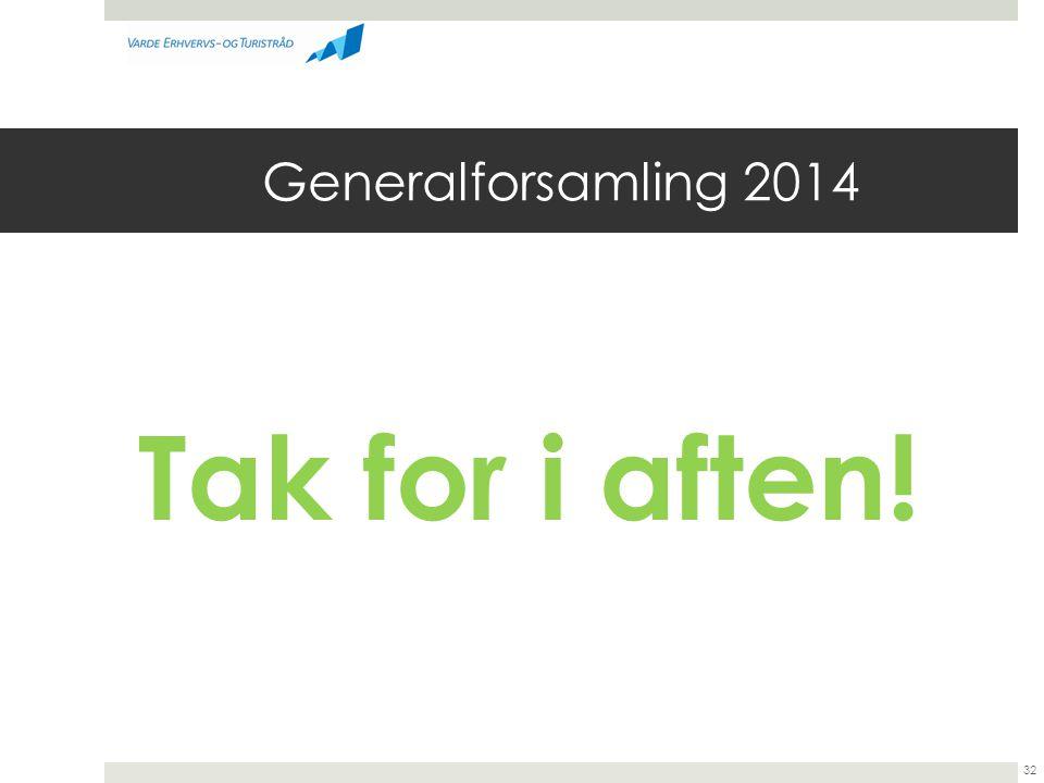 Generalforsamling 2014 Tak for i aften!