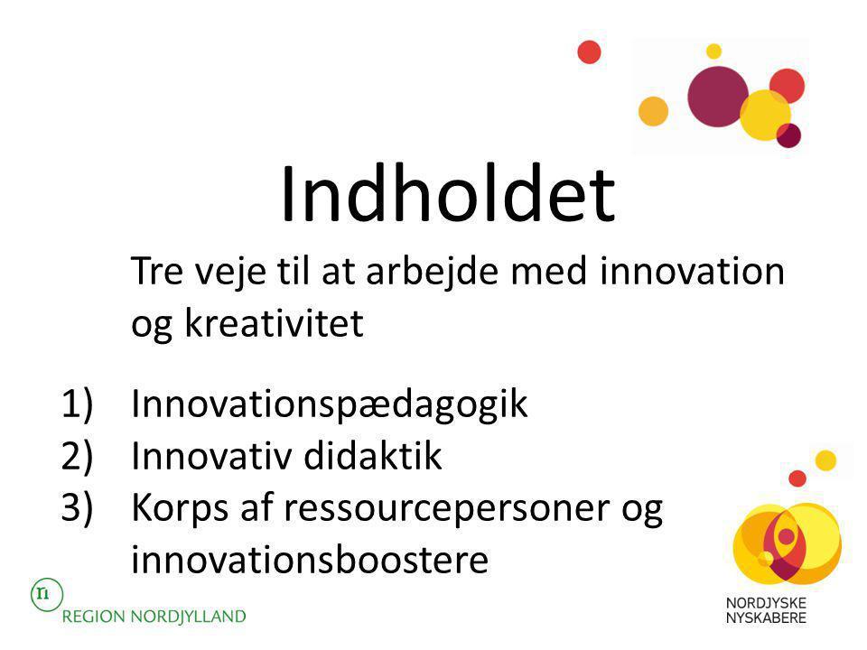 Indholdet Tre veje til at arbejde med innovation og kreativitet