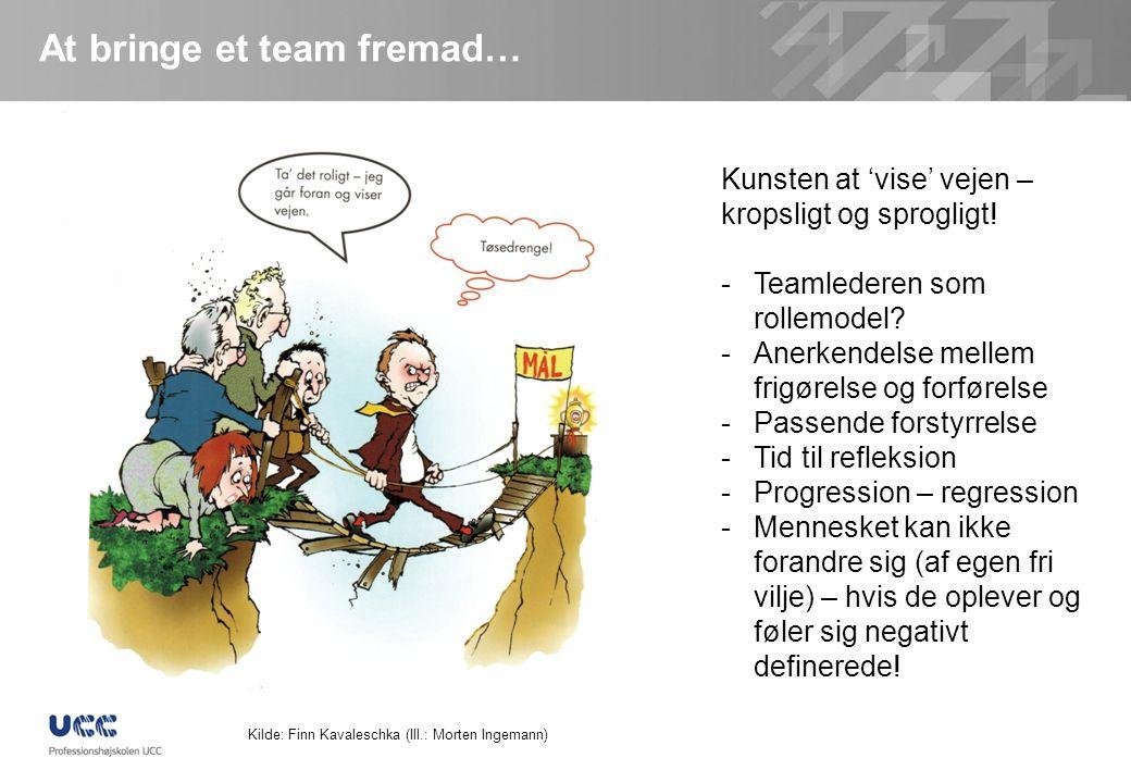 At bringe et team fremad…