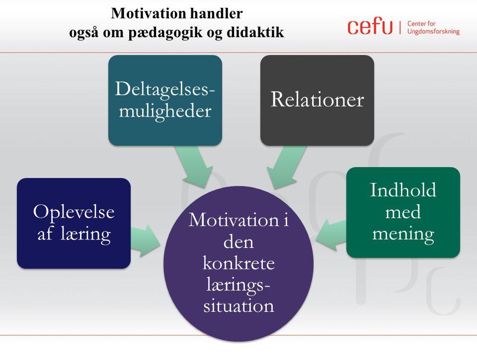 Motivation handler også om pædagogik og didaktik