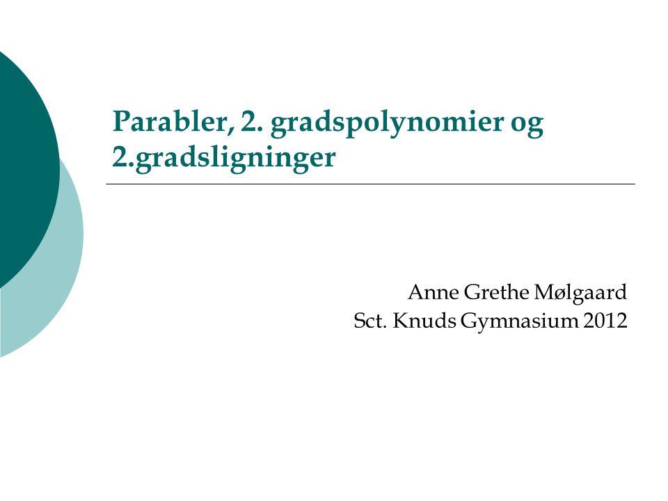 Parabler, 2. gradspolynomier og 2.gradsligninger