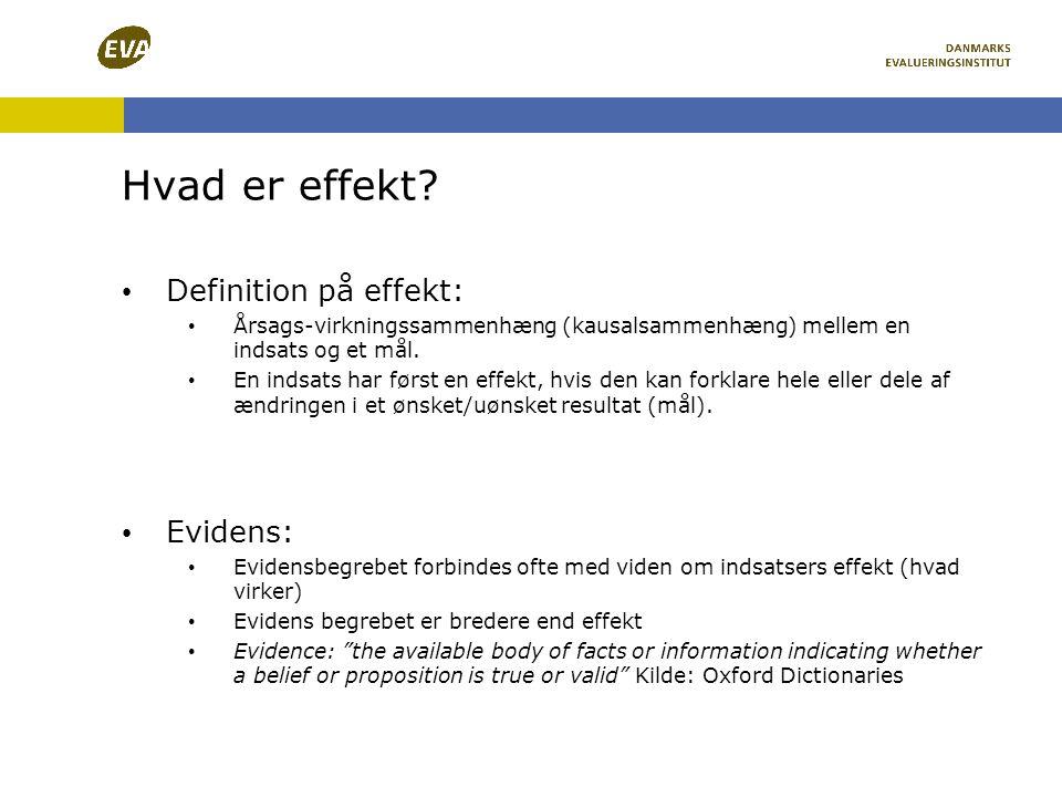 Hvad er effekt Definition på effekt: Evidens: