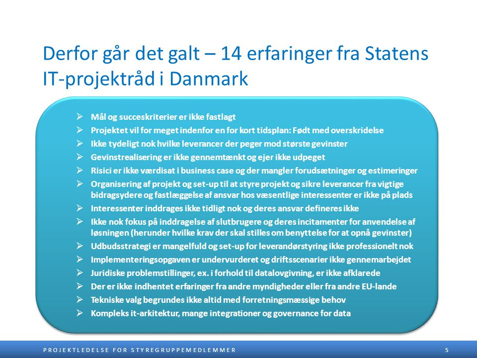 Derfor går det galt – 14 erfaringer fra Statens IT-projektråd i Danmark